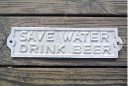 Gjutjärnsskylt, Save water...